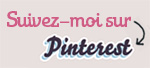 Suivez-moi sur Pinterest