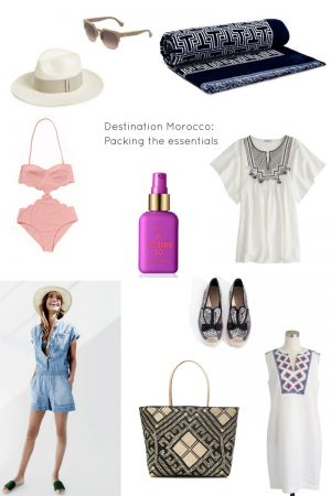 Destination Morocco: 10 Essentials to Pack